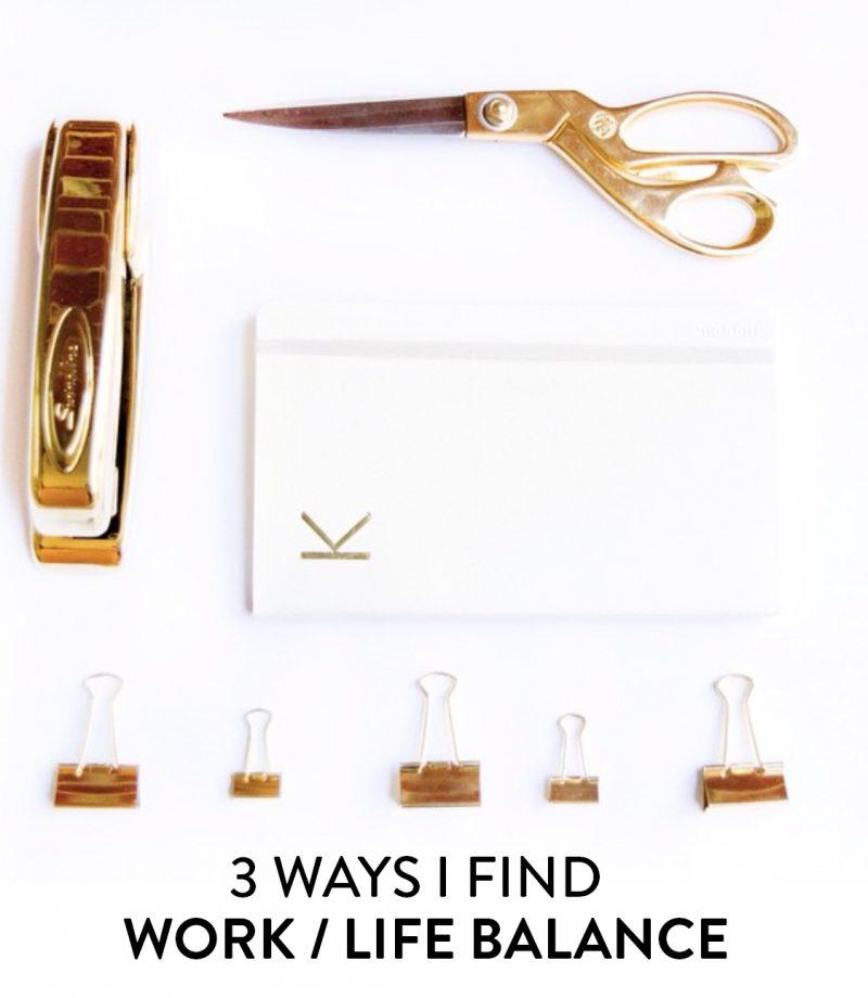 3 ways i find work life balance